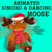 Animated Singing & Dancing Moose
